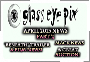 April 2013 News Part 2: EXCLUSIVE: WE'RE DONATING TO A GREAT CAUSE, ALL THE LATEST ON WHAT MACK'S BEEN UP TO & 'BENEATH' TRAILER NEWS!