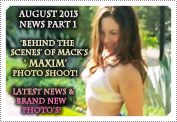 August 2013 News Part 1: EXCLUSIVE: GO RIGHT 'BEHIND THE SCENES' OF MACK'S 'MAXIM' PHOTO SHOOT!