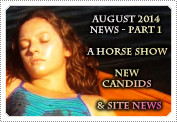 August 2014 News Part 1: EXCLUSIVE: A NEW HORSE SHOW, NEW CANDID PHOTOS & MORE SITE NEWS!