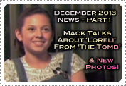 December 2013 News Part 1: EXCLUSIVE: MACK SPEAKS ABOUT LORELI FROM 'THE TOMB' & NEW PHOTOS!