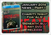 January 2014 News Part 1: EXCLUSIVE: MACK ATTENDS CHARITY & 'BENEATH' BLURAY DVD RELEASES!