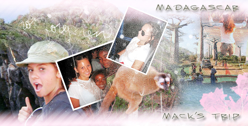 Mack's Madagascar Trip