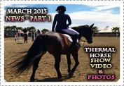 March 2013 News Part 1: EXCLUSIVE: THE THERMAL HITS HORSE JUMPING COMP IN THERMAL, CA & NEW CANDID PHOTO'S!