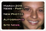 March 2015 News Part 1: EXCLUSIVE: NEW PHOTOS, AUTOGRAPH NEWS, SITE NEWS TOO!