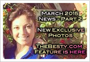March 2015 News Part 2: EXCLUSIVE: NEW PHOTOS, THEBESTY.COM FEATURE & MORE!
