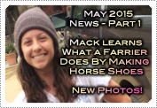 May 2015 News Part 1: EXCLUSIVE: MACKENZIE LEARNS A FARRIER'S WAY & SEE NEW PHOTOS!