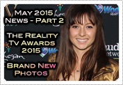 May 2015 News Part 2: EXCLUSIVE: MACKENZIE ROSMAN ATTENDS ANNUAL REALITY TV AWARDS 2015!