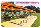 October 2012 News: EXCLUSIVE: Mack attends the Veuve Cliquot Polo Classic in Pacific Palisades, Los Angeles and I release the mock-up poster to Mack's new horror film 'Nightcomer'.