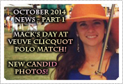 October 2014 News Part 1: EXCLUSIVE: VEUVE CLICQUOT POLO, MOVIES, NEW CANDID PHOTOS & FANS Q/A!