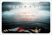 September 2012 News: Official 'Beneath' film Poster released September 2012