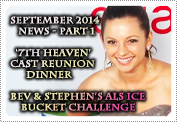 September 2014 News Part 1: EXCLUSIVE: A 7TH HEAVEN REUNION DINNER & BEVERLEY'S ICE BUCKET CHALLENGE!