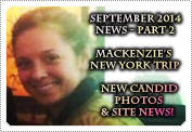September 2014 News Part 2: EXCLUSIVE: MACKENZIE'S NEW YORK TRIP, NEW CANDIDS & LOTS OF SITE NEWS!